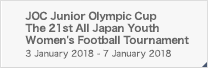 JOC Junior Olympic Cup The 21st All Japan Youth Women's Football Tournament