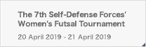 The 7th Self-Defense Forces' Women's Futsal Tournament