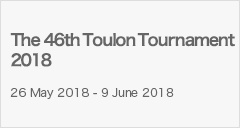 The 46th Toulon Tournament 2018