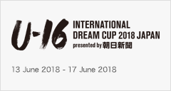 U-16 International Dream Cup 2018 JAPAN presented by The Asahi Shimbun