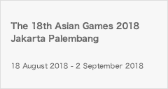 The 18th Asian Games 2018 Jakarta Palembang