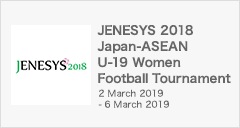 JENESYS 2018 Japan-ASEAN U-19 Women Football Tournament